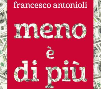 Meno è di più, il libro di Francesco Antonioli