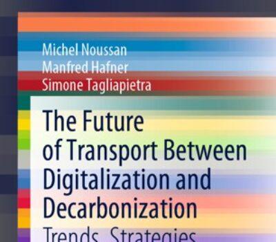Uscito il libro di Michel Noussan, socio Sloweb – The Future of Transport Between Digitalization and Decarbonization